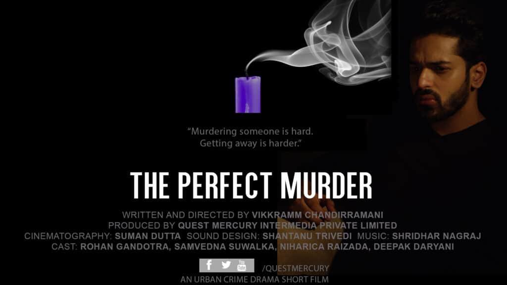 The perfect Murder by writer-director Vikkramm Chandirramani